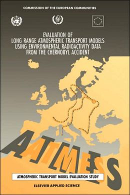 Evaluation of Long Range Atmospheric Transport Models Using Environmental Radioactivity Data from the Chernobyl Accident: The ATMES report