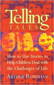 Telling Tales: How to Use Stories to Help Children Deal with the Challenges of Life