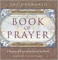 Oneworld Book of Prayer: A Treasury of Prayers from Around the World