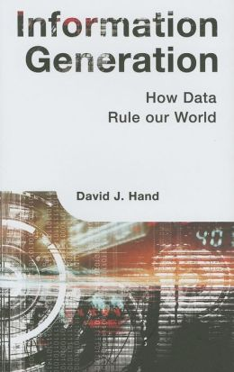 Information Generation: How Data Rules Our World