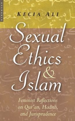 Sexual Ethics and Islam: Feminist Reflections on Qur'an, Hadith and Jurisprudence