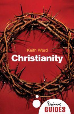 Christianity: A Beginner's Guide