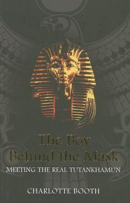 Boy Behind the Mask: Meeting the Real Tutankhamun