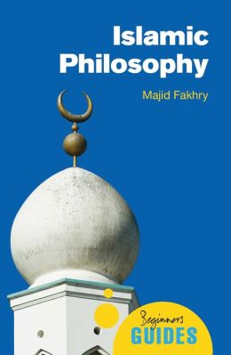 Islamic Philosophy: A Beginner's Guide