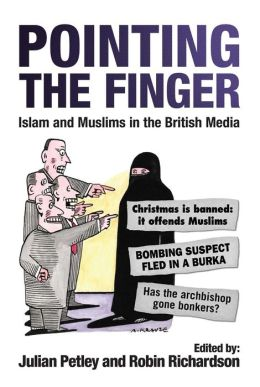 Pointing the Finger: Islam and Muslims in the British Media