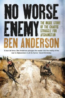 No Worse Enemy: The Inside Story of the Chaotic Struggle for Afghanistan