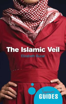 The Islamic Veil: A Beginner's Guide