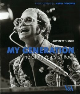 My Generation: The Glory Years of Rock
