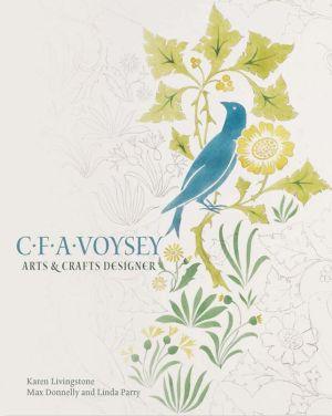 C.F.A. Voysey: Arts & Crafts Designer