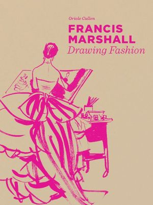 Francis Marshall: Drawing Fashion