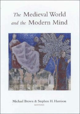 The Medieval World and the Modern Mind