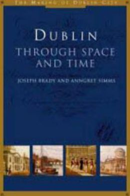 Dublin Through Space and Time