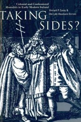 Taking sides?: Colonial and Confessional Mentalités in Early Modern Ireland
