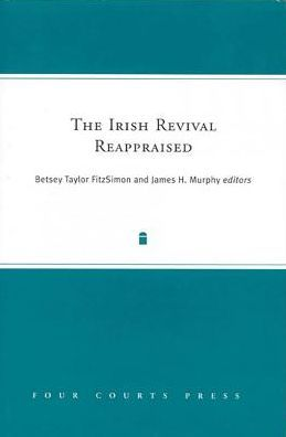 Irish Revival Reappraised (Nineteenth-Century Ireland)