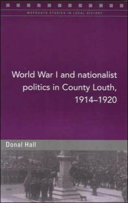 World War One and Nationalist Politics in County Louth, 1914-20