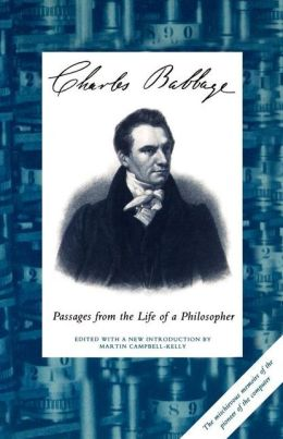 Charles Babbage: Passages from the Life of a Philosopher