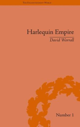 Harlequin Empire: Race, Ethnicity and the Drama of the Popular Enlightenment