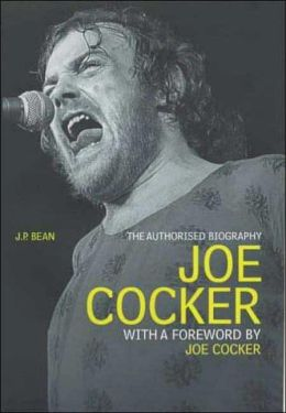 Joe Cocker: The Authorised Biography