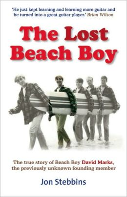 Lost Beach Boy: The True Story of the Unknown Founding Member of the Beach Boys