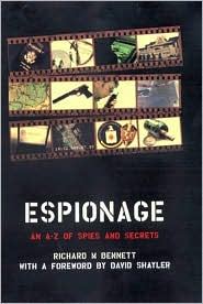 Espionage: An Encyclopedia of Spies And Secrets