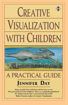 Creative Visualization with Children: A Practical Guide