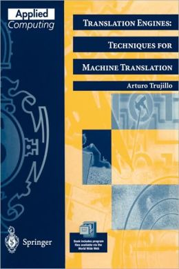 Translation Engines: Techniques for Machine Translation