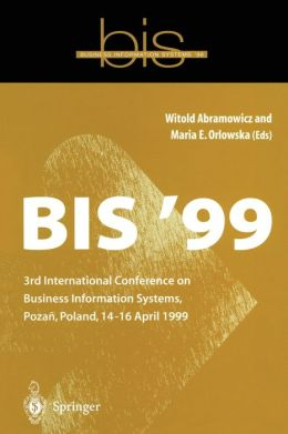 BIS '99: Proceedings of the 3rd International Conference on Business Informaiton Systems, Poznan, Poland, April 14-16, 1999