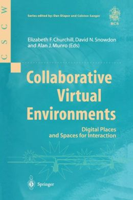 Collaborative Virtual Environments: Digital Places and Spaces for Interaction