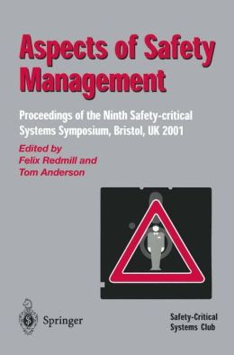 Aspects of Safety Management: Proceedings of the Ninth Safety-critical Systems Symposium, Bristol, UK 2001
