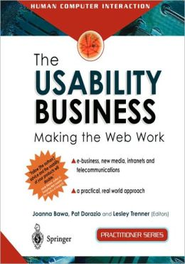The Usability Business: Making the Web Work