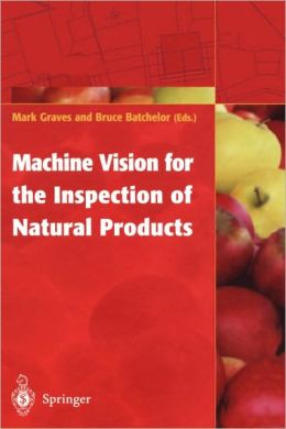 Machine Vision for the Inspection of Natural Products