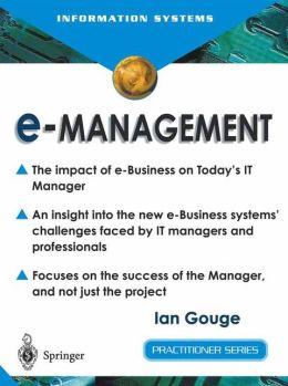 e-Management: The Impact of e-Business on Today's IT Manager