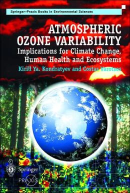 Atmospheric Ozone Variability: Implications for Climate Change, Human Health and Ecosystems