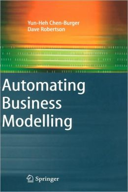 Automating Business Modelling: A Guide to Using Logic to Represent Informal Methods and Support Reasoning