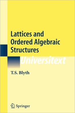 Lattices and Ordered Algebraic Structures