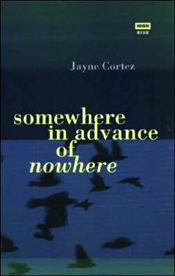 Somewhere in Advance of Nowhere
