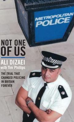 Not One of Us: The Trial that Changed Policing in Britain