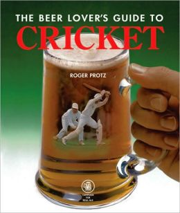Beer Lover's Guide to Cricket