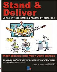 Stand and Deliver: A Master Class in Making Powerful Presentations