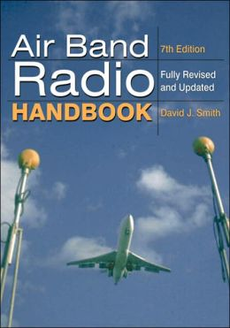 Air Band Radio Handbook,7th Ed.