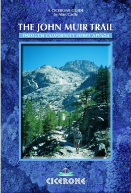 The John Muir Trail: Trekking in the High Sierra of California