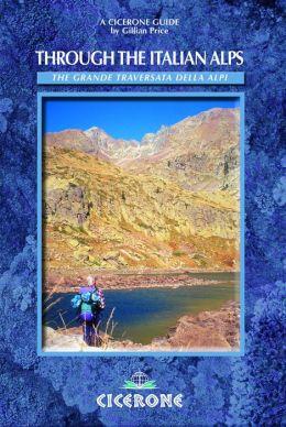 Through the Italian Alps: The GTA: Grande Traversata delle Alpi