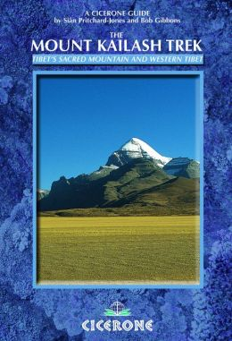 The Mount Kailash Trek: A trekker's and visitor's guide