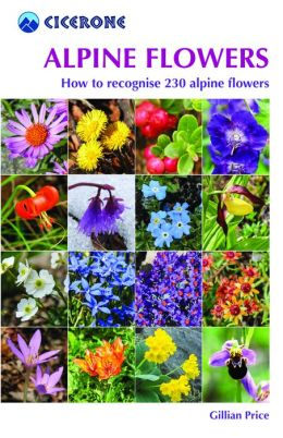 Alpine Flowers: How to Recognize Over 200 Alpine Flowers