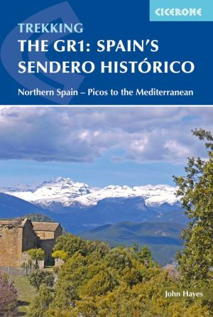 The GR1: Spain's Sendero Historico: Across Northern Spain from Leon to Catalonia