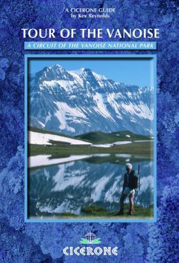 Tour of the Vanoise: A trekking circuit of the Vanoise National Park
