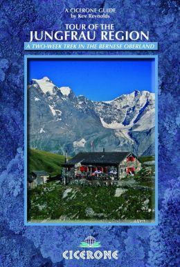 Tour of the Jungfrau Region: A two-week trek in the Bernese Oberland