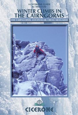 Winter Climbs in the Cairngorms: The Cairngorms, Lochnagar, Creag Meagaidh