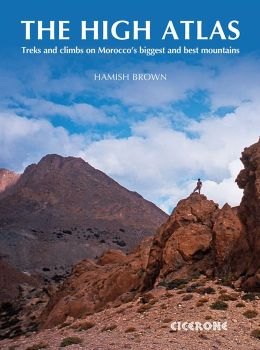 The High Atlas: Treks and climbs on Morocco's biggest and best mountains