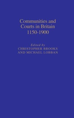 Communities and Courts in Britain Since 1450